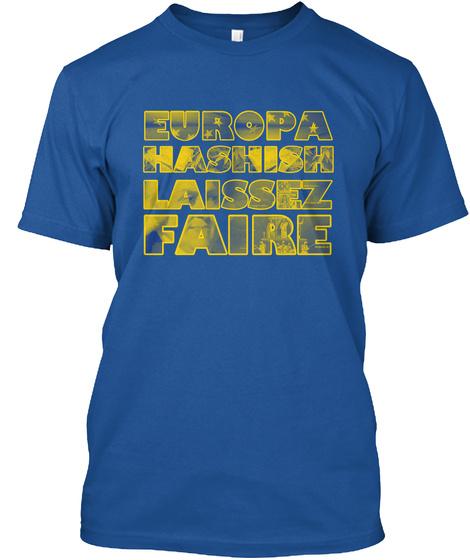 Europa Hashish Laissez Faire Royal T-Shirt Front