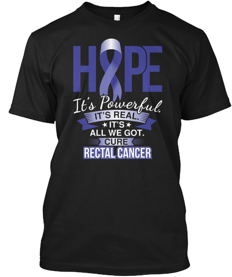 Hope Is Powerful Rectal Cancer Black T-Shirt Front