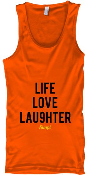 Life Love Lau9 Hter Simpl Orange Tank Top Front
