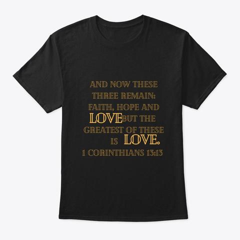 1 Corinthians 13:13 Black T-Shirt Front