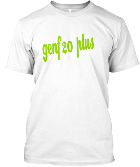 Genf20 Plus  White T-Shirt Front