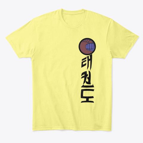 Taekwondo Nouveau 3 Lemon Yellow  T-Shirt Front