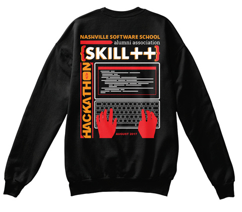Nashville Software School Alumni Association Skill ++ Hackathon <\> Black Sweatshirt Back