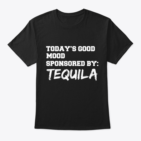 Mood Sponsored By Tequila Brunch Drinks Black T-Shirt Front