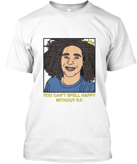 You Can't Spell Happy Without P.P. White T-Shirt Front