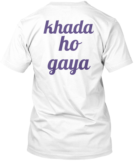 Khada Ho  Gaya White T-Shirt Back