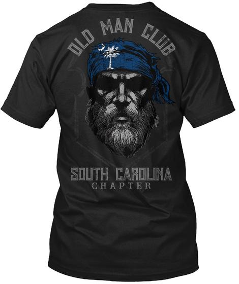 Old Man Club South Carolina Chapter Black T-Shirt Back