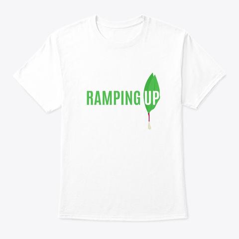Ramping Up!  White T-Shirt Front
