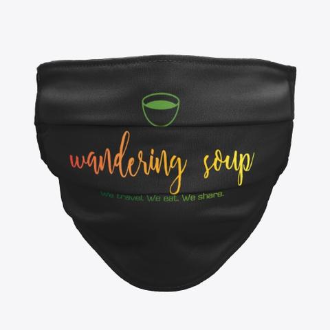 Wandering Soup   Travel Mask Black T-Shirt Front