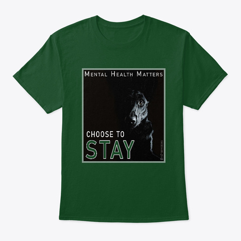 Choose To Stay Deep Forest T-Shirt Front