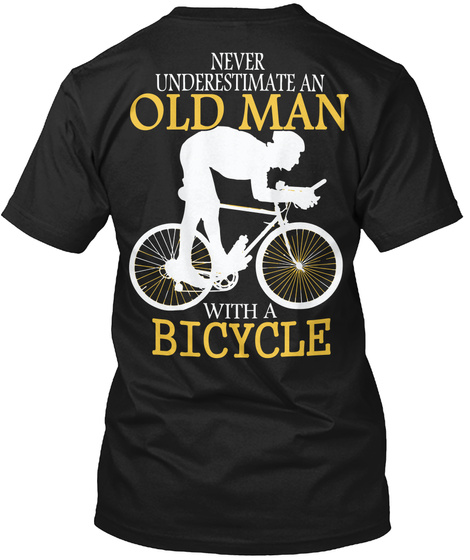 Never Underestimate An Old Man With A Bicycle Black T-Shirt Back