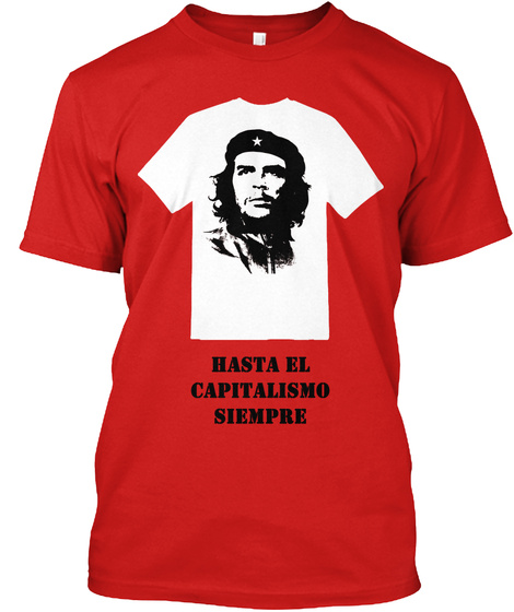 Che Guevara And Capitalism Red T-Shirt Front