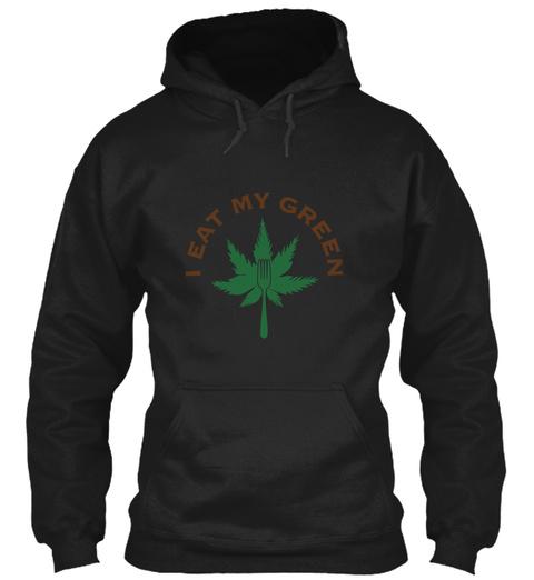 I Eat Green Black Sweatshirt Front