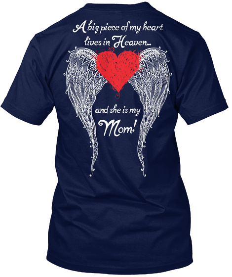 A Big Of My Heart Lives In Heaven And He Is My Mom! Navy T-Shirt Back
