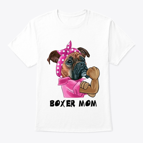 Boxer Strong Mom White T-Shirt Front