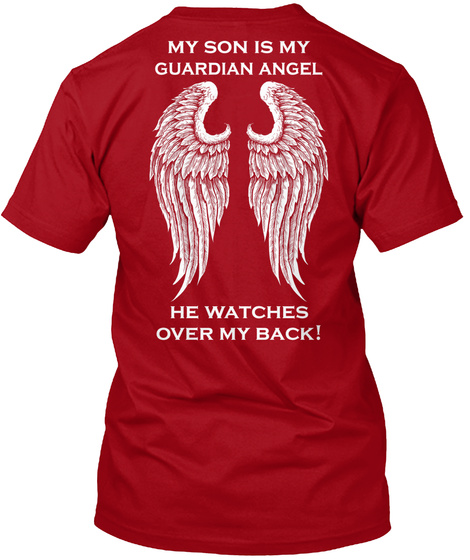 My Son Is My Guardian Angle He Watches Over My Back! Deep Red T-Shirt Back