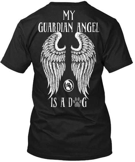 My Guardian Angel Is A Dog Black T-Shirt Back