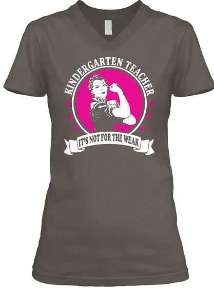 Kindergarten Teacher It's Not For The Weak Asphalt T-Shirt Front