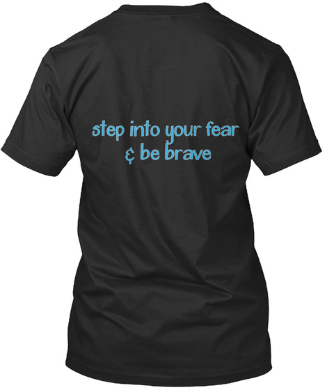 Step Into Your Fear & Be Brave Black T-Shirt Back
