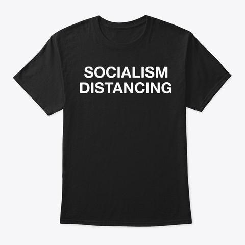 Socialism Distancing T Shirt Black T-Shirt Front