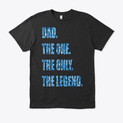 Dad The One Only Legend Vintage Black T-Shirt Front