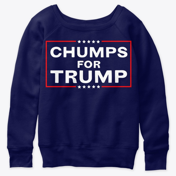 Chumps for Trump T Shirt
