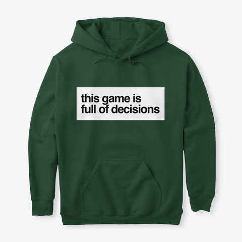 Hearthstone Game Is Full Of Decisions Forest Green T-Shirt Front