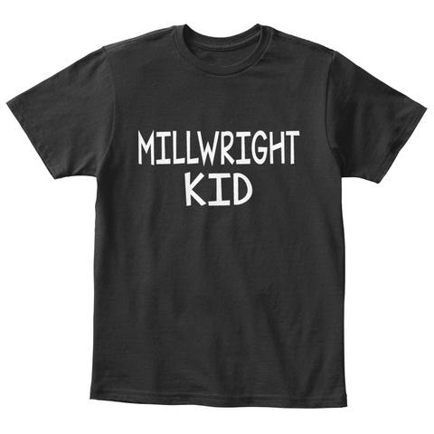 Millwright Kid! Black T-Shirt Front