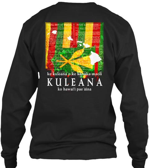 Ke Kuleana O Ke Kanaka Maoli  Kuleana Ko Hawai's Pae Aina Black Long Sleeve T-Shirt Back