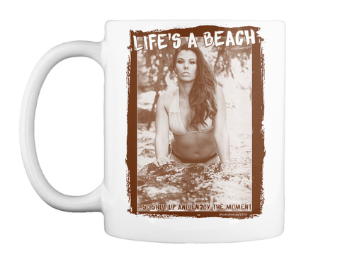 Life's A Beach | Mug White T-Shirt Front