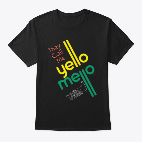 [Brass] They Call Me Yello Mello Black T-Shirt Front