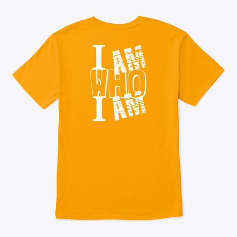 Be Who You Are Bright Tshirt Gold T-Shirt Back