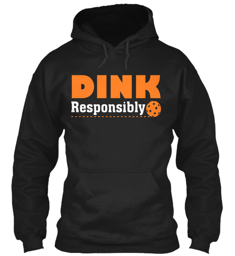 Dink Responsibly Black T-Shirt Front