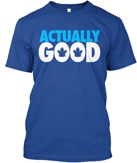 Actually Good Deep Royal T-Shirt Front