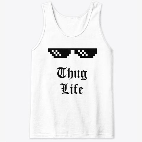 Customized Thug Life White T-Shirt Front