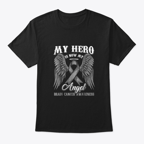 My Hero Is Now My Angel Brain Cancer Awa Black T-Shirt Front