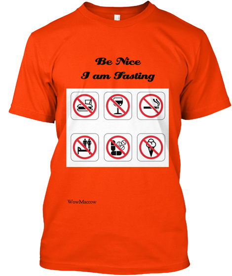 Be Nice I Am Fasting Wow Maccow Orange T-Shirt Front