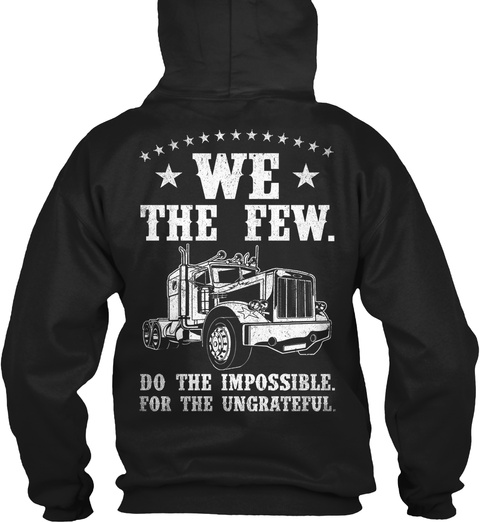 We The Few. Do The Impossible.For The Ungrateful. Black T-Shirt Back