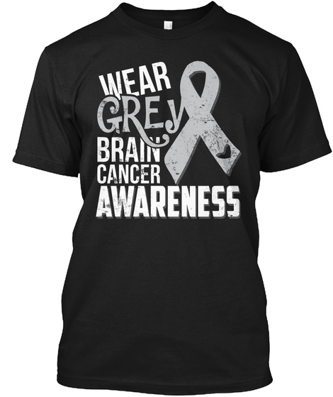 Wear Grey Brain Cancer Awareness Black T-Shirt Front
