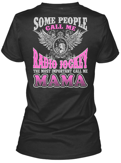 Some People Call Me Radio Jockey The Most Important Call Me Mama Black T-Shirt Back