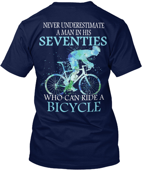 Never Cycling Seventies Man Uk Underestimate A In His Standard Unisex T-shirt