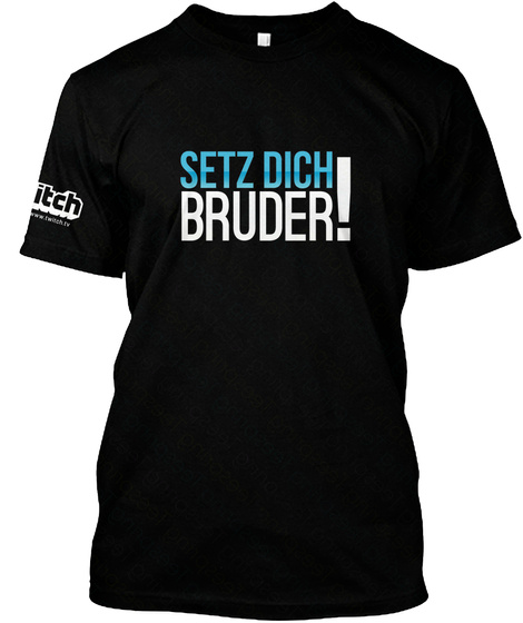 Setz Dich Bruder, Limited Edition Black T-Shirt Front