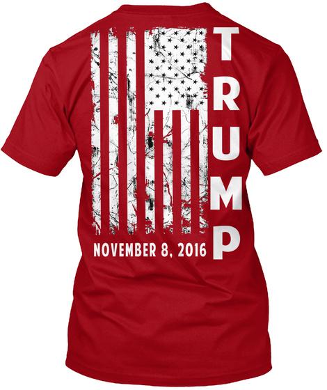 Trump November 8, 2016 Deep Red T-Shirt Back