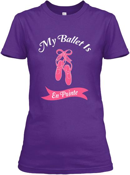My Ballet Is En Pointe Purple T-Shirt Front