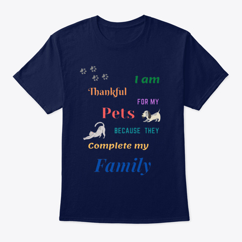 Be Thankful For Your Pets  Navy T-Shirt Front
