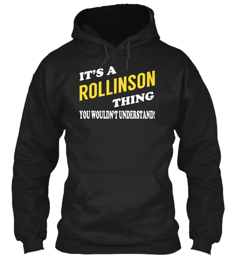 Its A Rollinson Thing   Name Shirts Black T-Shirt Front