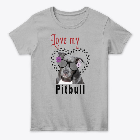 Love My Pitbull In Sunglasses Sport Grey T-Shirt Front