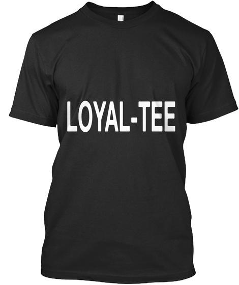 Loyal Tee Black T-Shirt Front