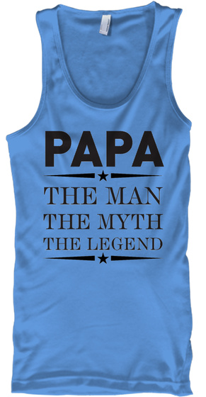 Papa The Man The Myth The Legend Carolina Blue Tank Top Front