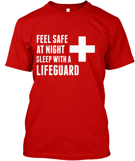 Feel Safe At Night Sleep  With A Lifeguard Classic Red T-Shirt Front